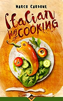 Italian Way of Cooking di [Cardone, Marco]