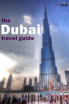 Dubai Travel Guide (Grapeshisha Travel Guides Book 2) (English Edition)