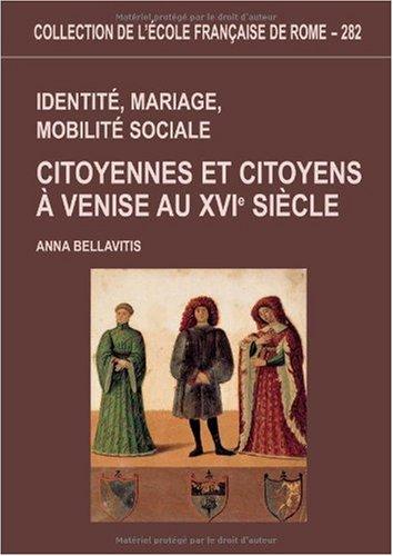 Identité, mariage, mobilité sociale. : Citoyennes et citoyens à Venise au XVIe siècle