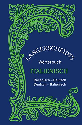 Langenscheidts Wörterbuch Italienisch - Sonderausgabe: Italienisch-Deutsch/Deutsch-Italienisch (Langenscheidt Praktische Wörterbücher)