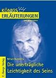 K�nigs Erl�uterungen und Materialien, Bd.423, Die unertr�gliche Leichtigkeit des Seins