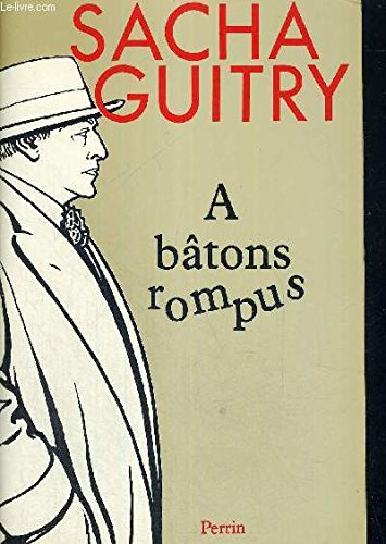 A batons rompus par Guitry S