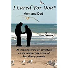 I Cared For You, Mom and Dad (English Edition)