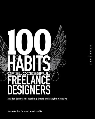 100-habits-of-successful-freelance-designers-insider-secrets-for-working-smart-staying-creative-by-s