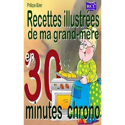 Recettes illustrées de ma grand-mère en 30 minutes chrono
