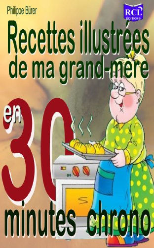 recettes-illustrees-de-ma-grand-mere-en-30-minutes-chrono-3eme-edition-french-edition