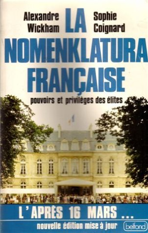 La nomenklatura française : pouvoirs et privilèges des élites par wickham & coignard