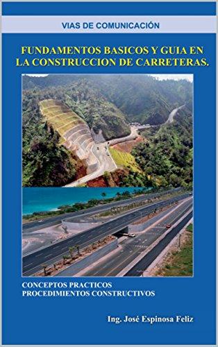 Las vías de comunicación: fundamentos basicos y guia en la construccion de carretera: Procedimientos constructivos  en carreteras