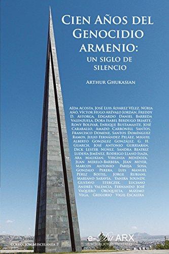 Cien años del Genocidio armenio: un siglo de silencio (Miscelánea nº 7) por Arthur Ghukasian