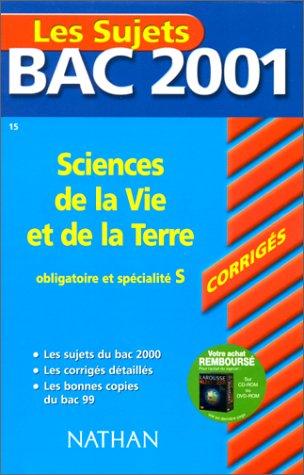 Bac 2001 : Sciences de la Vie et de la terre Terminale S (enseignement obligatoire et spécialité) (sujets corrigés)