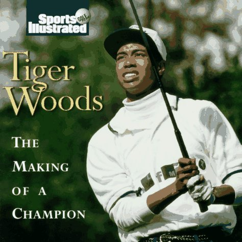 Tiger Woods: The Making of a Champion (Sports Illustrated)
