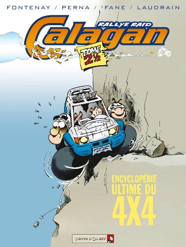 Calagan - Rallye raid - Tome 2.5 : Encyclopédie Ultime du 4x4 (Calagan - Rally raid)