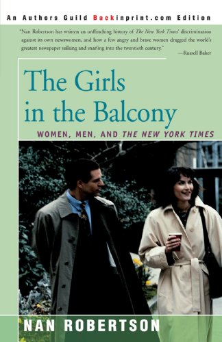 The Girls in the Balcony: Women, Men, and the New York Times por Nan Robertson