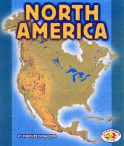 North America: Pull Ahead Books - Continents (Pull Ahead Continents)