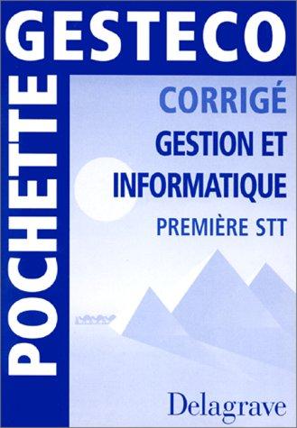 Pochette Gesteco : Corrigé : Gestion et Informatique, première STT