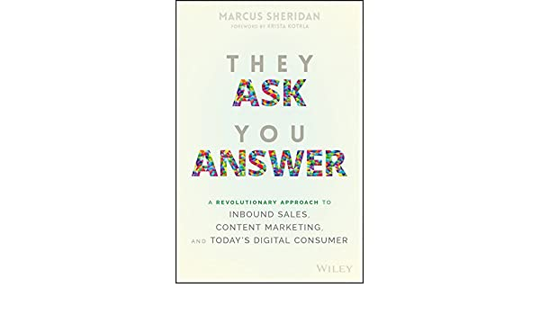 Amazon.fr - They Ask, You Answer: A Revolutionary Approach to ...