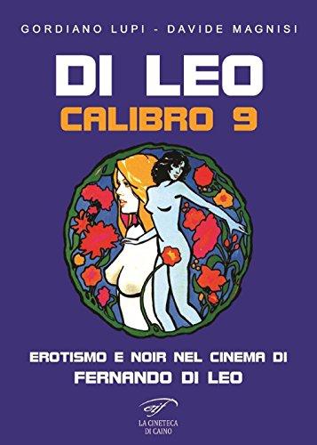 Di Leo Calibro 9. Erotismo e noir nel cinema di Fernando di Leo (La cineteca di Caino) por Gordiano Lupi