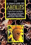 le grand livre des abeilles l apiculture moderne