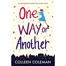 One Way or Another: An absolutely hilarious laugh out loud romantic comedy (English Edition)