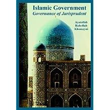 Islamic Government: Governance of Jurisprudent by Ayatollah Ruhollah Khomeyni (2005-07-01)