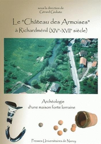 Le : Archéologie d'une maison forte lorraine par Gérard Giuliato, Collectif