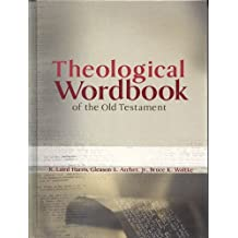 Theological Wordbook of the Old Testament by R Laird Harris (2003-10-01)
