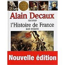 Alain Decaux raconte l'Histoire