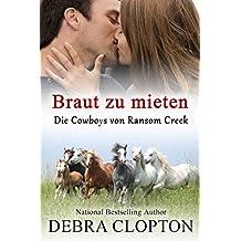 Braut zu mieten (Die Cowboys von Ransom Creek 2)