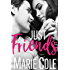 Just Friends (#JustFriends Book 1)