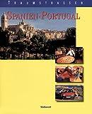 Traumstraßen Spanien / Portugal - Sieglinde Oehrlein