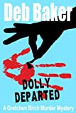 Dolly Departed (A Gretchen Birch Murder Mystery Book 3)
