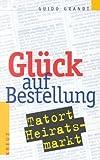 Glück auf Bestellung - Guido Grandt