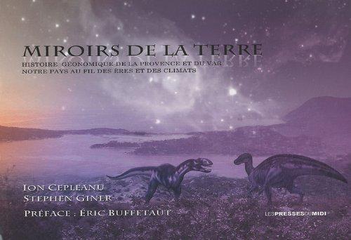 Miroirs de la Terre : Histoire géonomique de la Provence et du Var