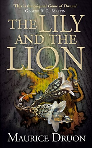 The Lily and the Lion (The Accursed Kings, Book 6) (English Edition) por Maurice Druon
