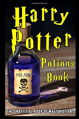 Harry Potter Potions Book: The Unofficial Book of Magic Potions from the Harry Potter Series (Potter-box-movie-set Harry)