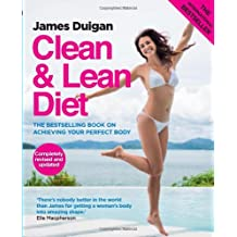 Clean & Lean Diet Revised and Updated: The Bestselling Book on Achieving Your Perfect Body