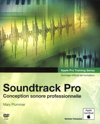 Soundtrack Pro: Le montage audio professionnel par Mary Plummer