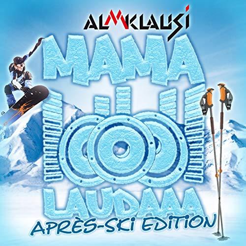 Mama Laudaaa (Après Ski Edition)