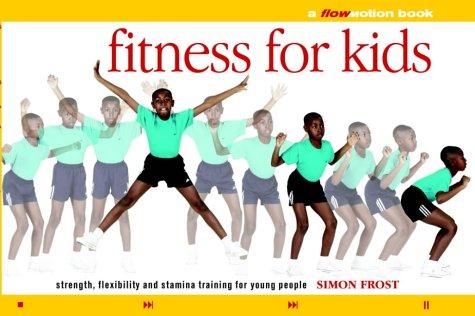Fitness for Kids (Flowmotion S.) por Simon Frost