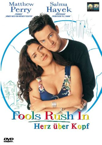 Fools Rush In - Herz über Kopf