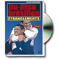 Jiu-jitsu brésilien : vol. 2 - Etranglements
