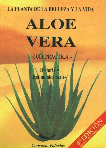 Aloe Vera - Guía Práctica, Historia y Testimonios Reales