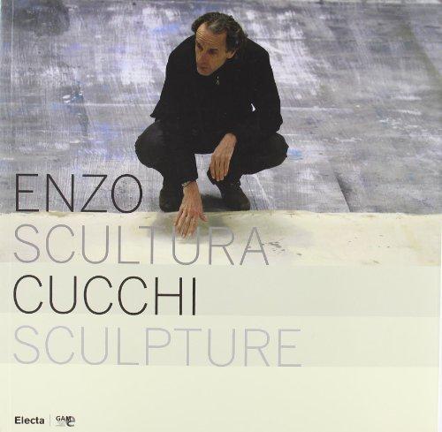 Enzo Cucchi. Scultura-Sculpture. Catalogo della mostra (Bergamo, 4 aprile-27 maggio 2007). Ediz. italiana e inglese