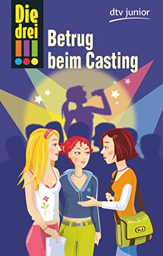 Die drei !!! - Betrug beim Casting