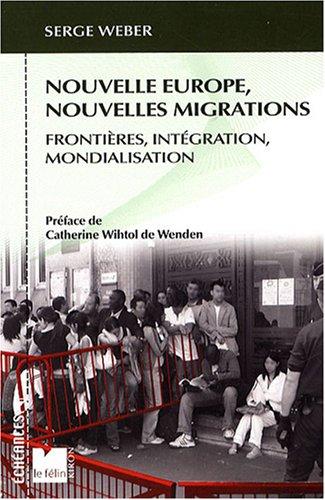 Nouvelle Europe, nouvelles migrations : Frontières, intégration, mondialisation