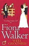 Well Groomed by Fiona Walker (1997-06-22) - Fiona Walker