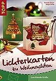 Lichterkarten zu Weihnachten: Leuchtende Grüße