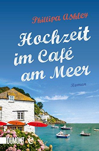 Hochzeit im Café am Meer: Roman (Das-Café-am-Meer-Reihe 3)