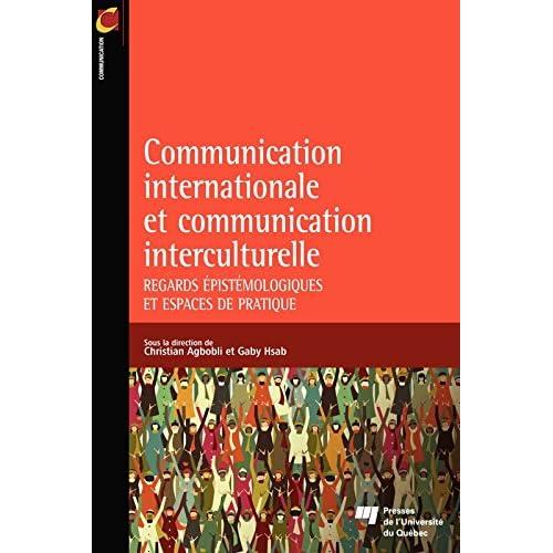 Communication internationale et communication interculturelle: Regards épistémologiques et espaces de pratique