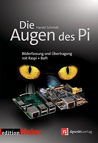 Die Augen des Pi:Von der Audioanalyse zur Videoauswertung mit Raspberry Pi 3, BASH und OpenCV (edition Make:)
